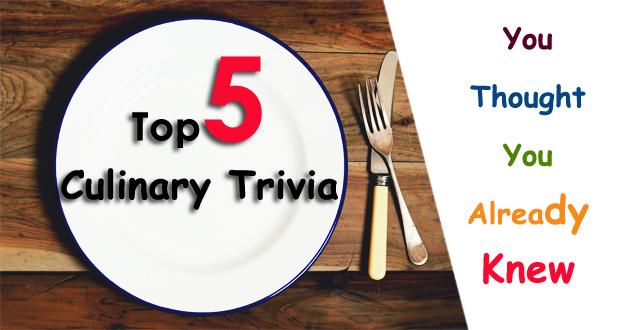 top-5-culinary-trivia